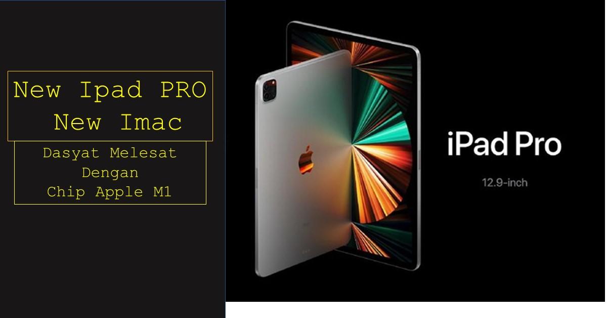 Ipad pro dan Imac terbaru resmi dirilis dengan Chip M1 ...